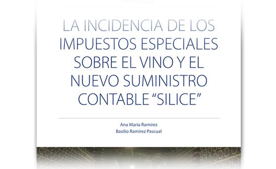 «La incidencia de los impuestos especiales sobre el vino y el nuevo suministro contable 'Silice'» por Ana María Ramírez y Basilio Ramírez Pascual